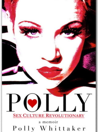 Polly: Sex Culture Revolutionary