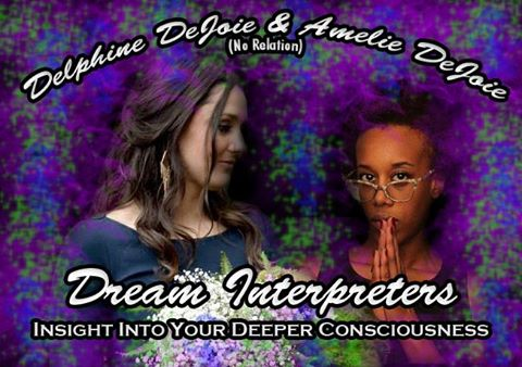 Delphine DeJoie & Amelie DeJoie, Dream Interpreters