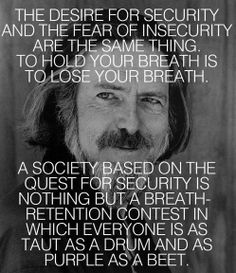 - Alan Watts