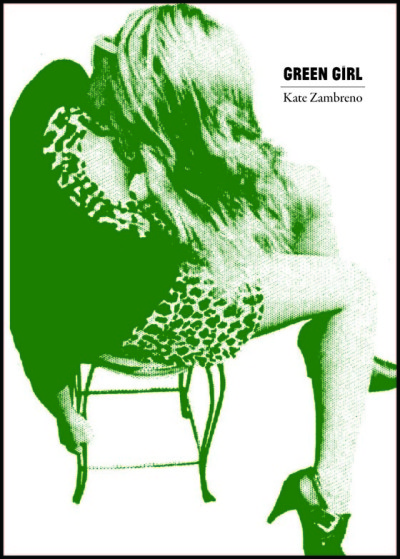 Green Girl - Kate Zambreno